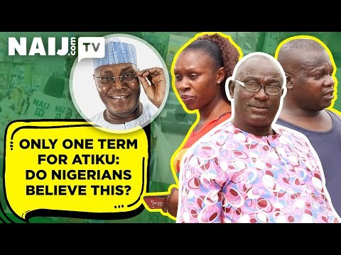 Atiku Says He Will Stay in Office for Just One Term if Elected - Nigeria Latest News | Naij.com TV