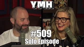 Your Mom's House Podcast (Solo) - Ep. 509