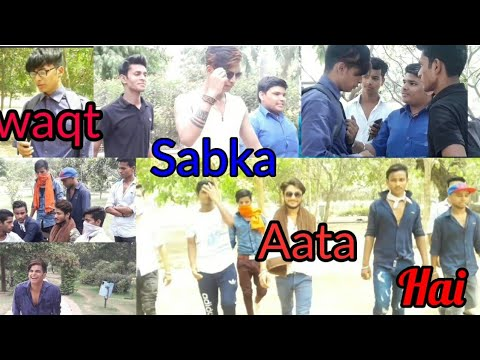 ||Waqt #Sabka Aata Hai || Video By :-Gbss Ke Dhakad Dost || Don't Underestimate Anyone ||