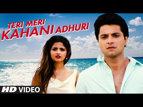 Teri Meri Kahani Adhuri Songs mp3 download and Lyrics