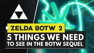 The Legend of Zelda Breath of the Wild 2 | 5 Things We Need to See in the Sequel