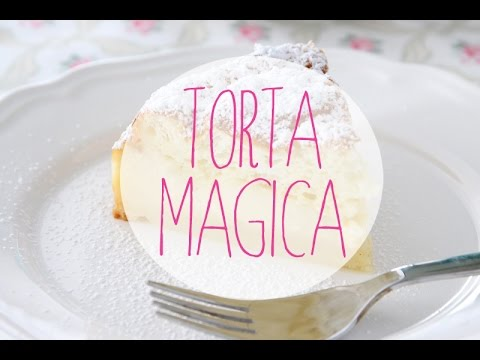 video ricetta: la torta magica