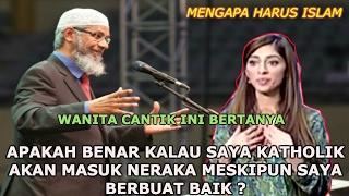 Video Wanita Cantik Ini Bertanya Apakah Katholik Akan Masuk Neraka || Dr Zakir Naik MP3, 3GP, MP4, WEBM, AVI, FLV Oktober 2018