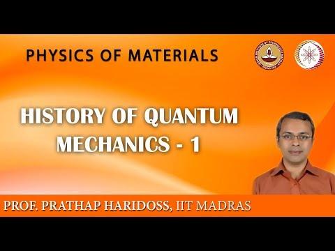 Mod-02 Lec-14 Geschichte der Quantum Mechanik-1