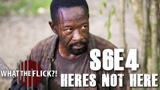"The Walking Dead ""Here's Not Here"" (S6E4) Review"