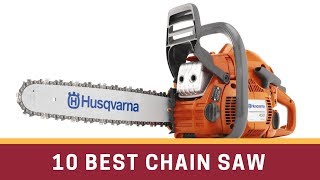 10. 10 Best Chain Saw Reviews 2017
