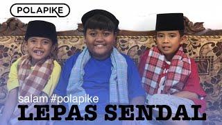 Video LEPAS SENDAL #polapike (FILM PENDEK NGAPAK KEBUMEN) MP3, 3GP, MP4, WEBM, AVI, FLV Mei 2019