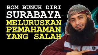 Video BOM Bunuh Diri Gereja Surabaya, Meluruskan PEMAHAMAN Yang SALAH | Ustadz Syafiq Riza Basalamah MP3, 3GP, MP4, WEBM, AVI, FLV Mei 2018