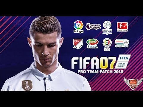FIFA 07 Pro Team Patch  2018 Download & Install (PC/HD)