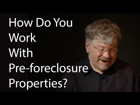 How Do You Work With Preforeclosure Properties?