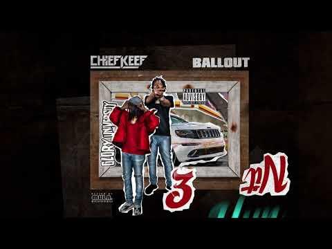 "Chief Keef & Ballout "" 3 Hun Nit """