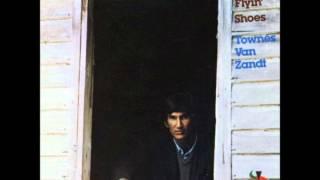 <b>Townes Van Zandt</b>  Flyin Shoes Full Album