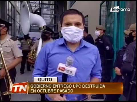 Gobierno entregó UPC destruida en octubre pasado
