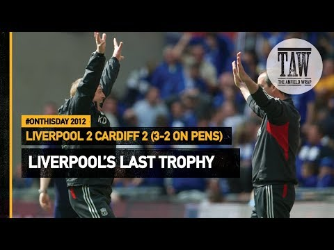 Liverpool's Last Trophy: Liverpool 2 Cardiff 2 (3-2 On Pens) | #OnThisDay