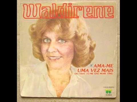 Waldirene - Versão da Musica Do That To Me One More Time - Susan Case & Sound Around Tema da Novela Agua Viva da Globo de 1980.