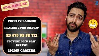 #Ask Ruhez - Poco F2 Launch,Realme 3 Pro Punch Hole Display,SD 675 vs SD 712,Redmi SD 855 Phone,192M