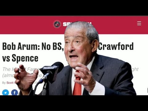 """BOB ARUM """" NO BS WE WANT TO MAKE CRAWFORD VS SPENCE!"""""""