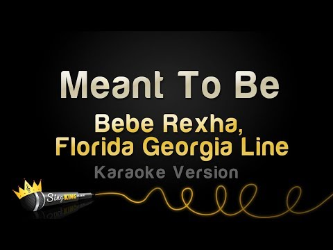 Video Bebe Rexha ft. Florida Georgia Line - Meant To Be (Karaoke Version) download in MP3, 3GP, MP4, WEBM, AVI, FLV January 2017