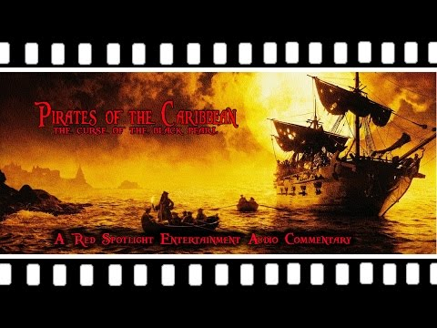 Pirates of the Caribbean: Curse of the Black Pearl (Movie Commentary...NOT THE ACTUAL MOVIE)