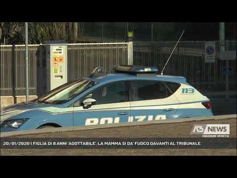20/01/2020   FIGLIA DI 8 ANNI 'ADOTTABILE', LA MAMMA SI DA' FUOCO DAVANTI AL TRIBUNALE
