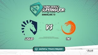 Liquid vs TNC, Super Major, game 1 [Maelstorm, Lum1Sit]