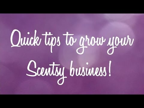 Quick and easy tips to help grow your Scentsy Candle Business