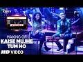 Making Of Kaise Mujhe/Tum Ho | Palak Muchhal & Aditya Narayan