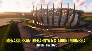 Download Video MENAKJUBKAN! Megahnya 5 Stadion Indonesia Untuk FIFA 2026 MP3 3GP MP4