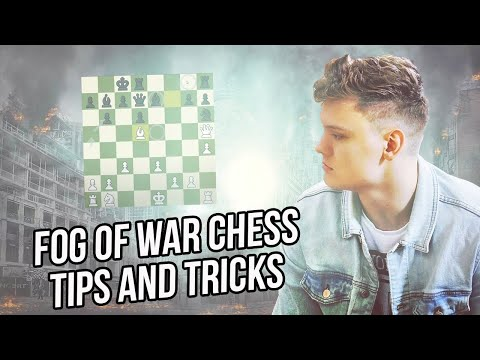 Fog Of War Chess - Tips and Tricks