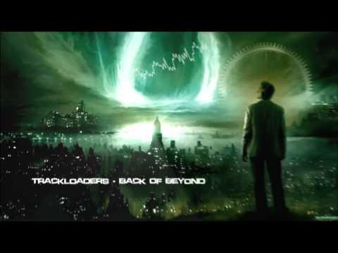 Trackloaders - Back Of Beyond (2012 Rmx) [HQ Original]