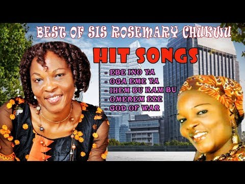 Best Of Rosemary Chukwu - Latest 2017 Nigerian Gospel Song
