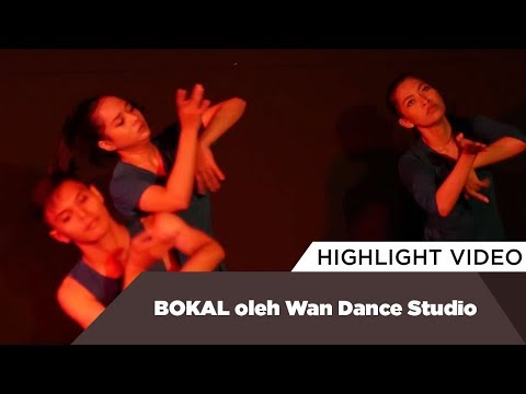 Highlight BOKAL oleh Wan Dance Studio