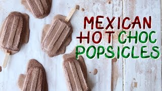 Mexican Hot Chocolate Popsicles | The Scran Line by Tastemade