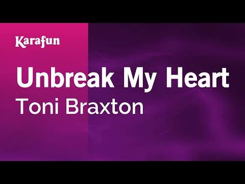 Unbreak My Heart - Toni Braxton | Karaoke Version | KaraFun