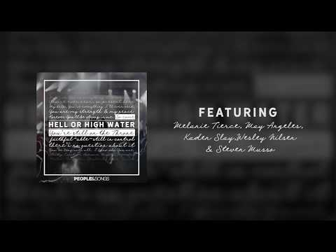 Hell Or High Water - Lyric (Ft May Angeles, Melanie Tierce, Kaden Slay, Wesley Nilsen, Steven Musso)