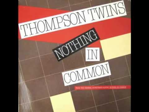 Thompson Twins - Nothing In Common - (Club Mix)