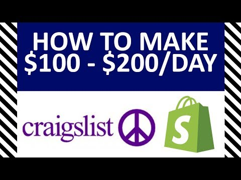 How To Make Money Online 100 - 200 Per Day With Craigslist And Shopify