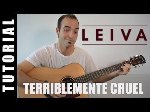Como tocar Terriblemente cruel – Leiva (Guitarra FACIL Tutorial Acordes)