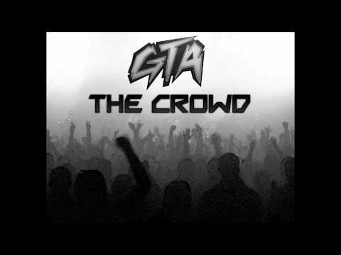 The Crowd (Original Mix) - GTA