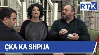 Çka ka Shpija - Episodi 15 Sezoni IV 12.02.2018