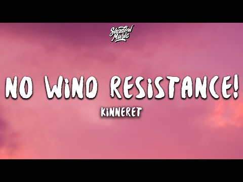 Kinneret - No Wind Resistance! (Lyrics)