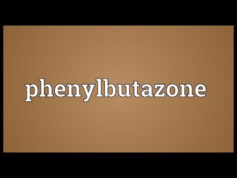 Phenylbutazone Meaning