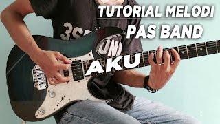 Tutorial Melodi (PAS BAND - AKU) Full | Detail Video