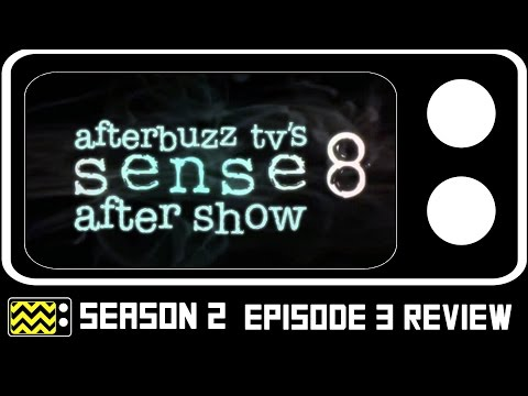 Sense 8 Season 2 Episodes 3 Review & After Show   AfterBuzz TV