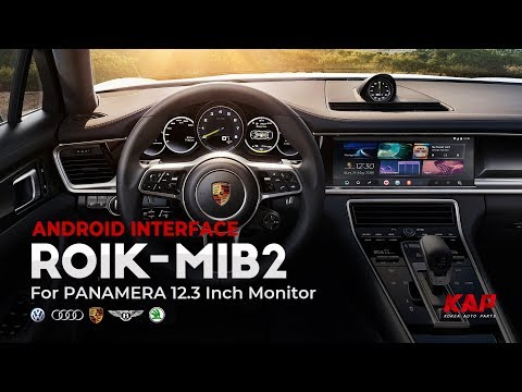 PORSCHE New PANAMERA ANDROID INTERFACE (ROIK-MIB2)