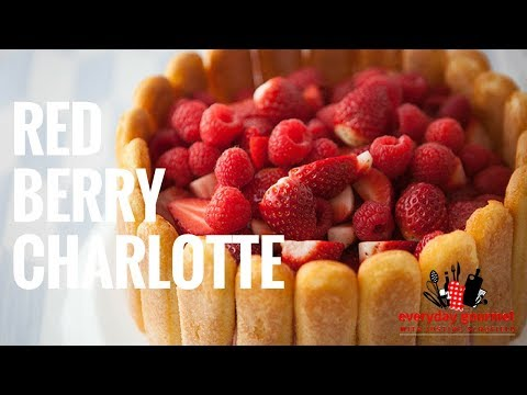 Driscoll's Red Berry Charlotte | Everyday Gourmet S6 EP43