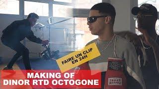 (faire un clip en 24h) MAKING OF - DINOR RDT - OCTOGONE