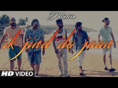 Ik Jind Do Jaan Full Video Song | D'Elusive
