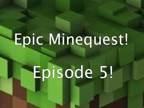 Epic Minequest!: Episode 5