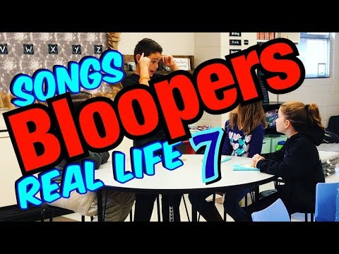 Songs in Real Life Bloopers- Part 7